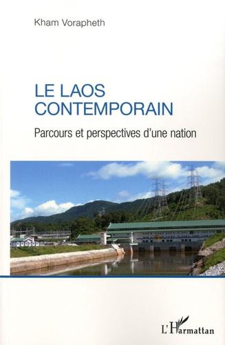 Le Laos contemporain. Parcours et perspectives d'une nation