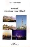 Kham Vorapheth - Patrons, réussissez votre Chine !.