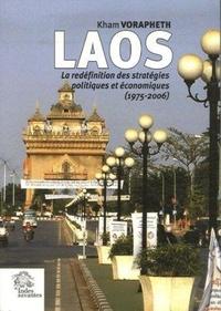 Kham Vorapleth - Laos - La redéfinition des stratégies politiques et économiques, 1975-2006.