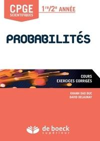 Khanh Dao Duc et David Delaunay - Probabilité CPGE scientifiques 1re/2e année - Cours, exercices corrigés.