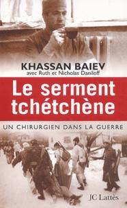 Khassan Baiev - Le serment tchétchène - Un chirurgien dans la guerre.