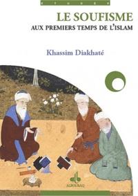 Khassim Diakhite - Le soufisme aux premiers temps de l'Islam.