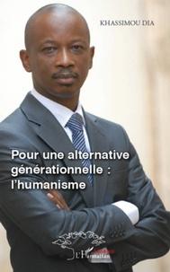 Khassimou Dia - Pour une alternative générationnelle: l'humanisme.