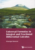 Khavtgai Namsrai - Universal Formulas in Integral and Fractional Differential Calculus.