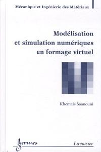 Khémaïs Saanouni - Modélisation et simulation numériques en formage virtuel.