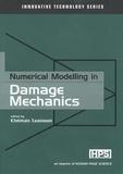 Khémaïs Saanouni - Numerical Modelling in Damage Mechanics (Innovative Technology Series).