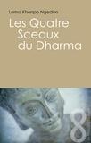 Khenpo Karma Ngedön - Les quatre sceaux du Dharma.