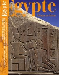 Thierry-Louis Bergerot - Egypte Afrique & Orient N° 47, septembre-nov : Thoutmosis III à Thèbes - Le déchiffrement des écritures de l'Orient ancien.