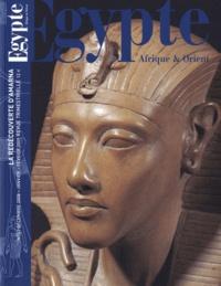 Thierry-Louis Bergerot - Egypte Afrique & Orient N° 52, décembre 2008 : La redécouverte d'Amarna.