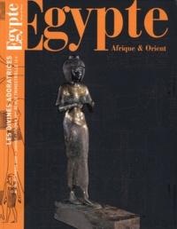 Olivier Perdu - Egypte Afrique & Orient N° 56, Décembre 2009 : Les divines adoratrices.