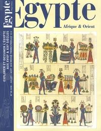Thierry-Louis Bergerot - Egypte Afrique & Orient N° 58, Juin-Juillet- : Explorer et dessiner l'Egypte aux XVIIIe & XIXe siècles.