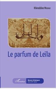 Khireddine Mourad - Le parfum de Leïla.