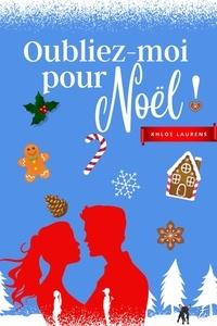 Khloe Laurens - Oubliez-moi pour Noël !.