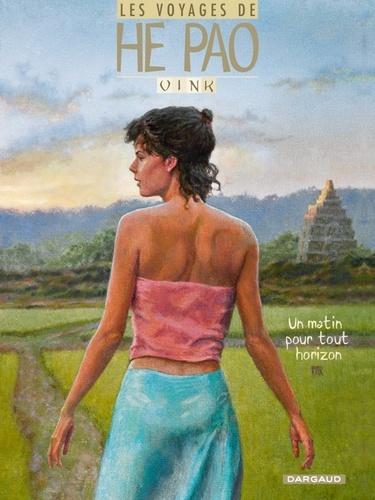 Les voyages de He Pao Tome 5 Un matin pour tout horizon
