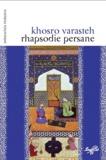Khosro Varasteh - Rhapsodie persane.