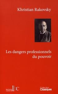 Khristian Rakovsky - Les dangers professionnels du pouvoir - Sur les causes de la dégénérescence du parti et de l'appareil d'Etat.