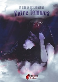 Khunlung - Entre femmes - Aimer au féminin.