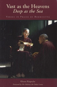 Khunu Rinpoche - Vast as the Heavens, Deep as the Sea - Verses in Praise of Bodhicitta.