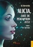 Ki Heverds - Les Spéciaux - Tome 1, Alicia, date de péremption 2032.