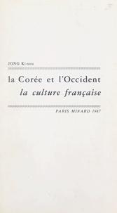 Ki-sou Jong et Simon Jeune - La Corée et l'Occident - Diffusion de la culture française en Corée.