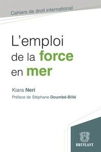 Kiara Neri - L'emploi de la force en mer.