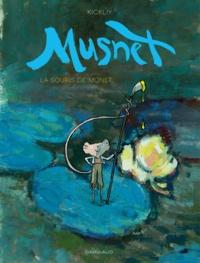 Kickliy - Musnet Tome 1 : La souris de Monet.