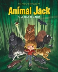 Kid Toussaint et  Miss Prickly - Animal Jack Tome 1 : Le coeur de la forêt.