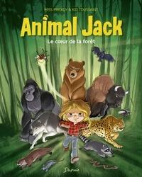 Kid Toussaint et Miss Prickly - Animal Jack - tome 1 - Le coeur de la forêt.