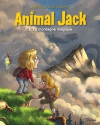 Kid Toussaint et  Miss Prickly - Animal Jack Tome 2 : La montagne magique.