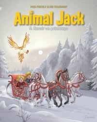 Kid Toussaint et  Miss Prickly - Animal Jack Tome 5 : Revoir un printemps.