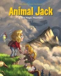 Kid Toussaint et Miss Prickly - Animal Jack - Volume 2 - The Magic Mountain.