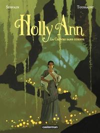 Kid Toussaint et  Servain - Holly Ann Tome 1 : La chèvre sans cornes.
