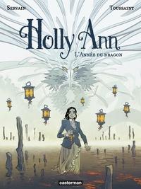 Kid Toussaint et  Servain - Holly Ann Tome 4 : L'année du dragon.