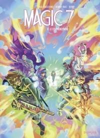 Kid Toussaint et Kenny Ruiz - Magic 7 - Tome 10 - Le commencement.
