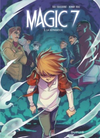 Kid Toussaint et Kenny Ruiz - Magic 7 Tome 5 : La séparation.