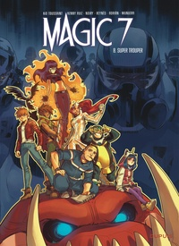 Kid Toussaint et Kenny Ruiz - Magic 7 Tome 8 : Super Trouper.