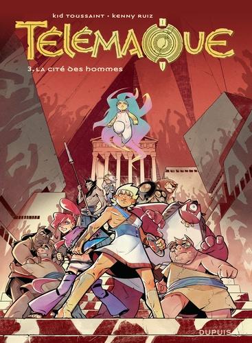 Kid Toussaint et Kenny Ruiz - Télémaque Tome 3 : La cité des hommes.