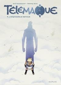 Kid Toussaint et Kenny Ruiz - Télémaque - tome 4 - L'impossible retour.