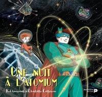 Kid Toussaint et Charlotte Cottereau - Une nuit a l'Atomium.