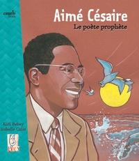 Kidi Bebey - Aimé Césaire, le poète prophète.