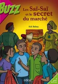 Kidi Bebey - Les Saï-Saï et le secret du marché.