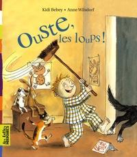 Kidi Bebey et Anne Wilsdorf - Ouste, les loups !.