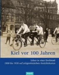 Kiel vor 100 Jahren - Leben in einer Großstadt auf zeitgenössischen Ansichtskarten 1900 bis 1930.