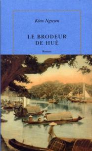 Kien Nguyen - Le brodeur de Huê.