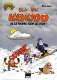 Kienne - Club Ski Rando Tome 2 : De la poudre plein les yeux.
