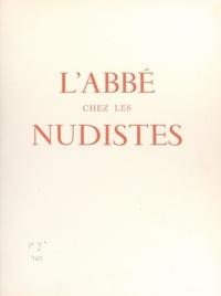 Kienné de Mongeot et Gérard Angiolini - L'abbé chez les nudistes.