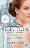 Kiera Cass - La Sélection, histoires secrètes Tome 1 : Le Prince et le garde.