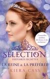 Kiera Cass - La Sélection, histoires secrètes Tome 2 : La Reine et la préférée.