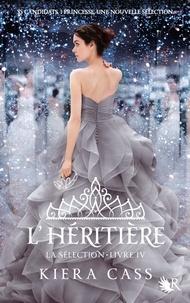 Kiera Cass - La Sélection Tome 4 : L'héritière.