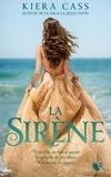 Kiera Cass - La sirène.